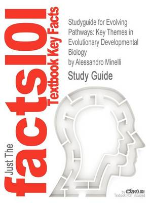 Studyguide for Evolving Pathways: Key Themes in Evolutionary Developmental Biology by Minelli, Alessandro, ISBN 9781107405455 by Alessandro Minelli