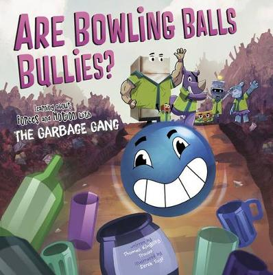 Are Bowling Balls Bullies? by Thomas Kingsley Troupe