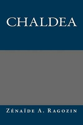 Chaldea by Zenaide a Ragozin