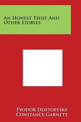 An Honest Thief and Other Stories by Fyodor Mikhailovich Dostoevsky