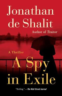 A Spy in Exile: A Thriller by Jonathan de Shalit