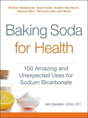 Baking Soda for Health by Britt Brandon