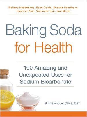Baking Soda for Health by Britt Brandon