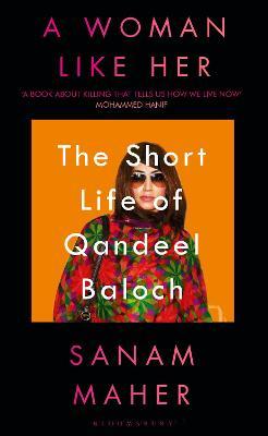 A Woman Like Her: The Short Life of Qandeel Baloch book