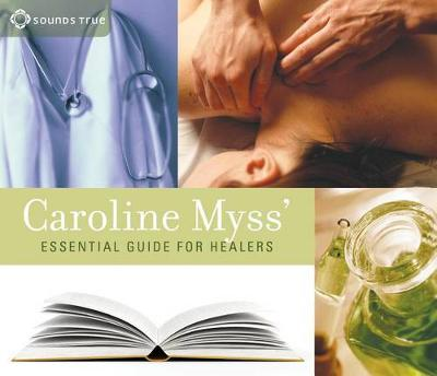 Caroline Myss' Essential Guide for Healers book