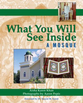 What You Will See Inside a Mosque book