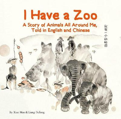 I Have a Zoo by Xiao Mao