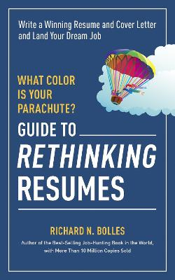 What Color is Your Parachute? Guide to Rethinking Resumes book