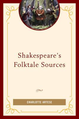 Shakespeare's Folktale Sources by Charlotte Artese