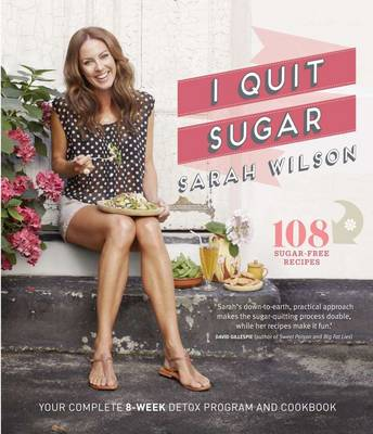 I Quit Sugar by Sarah Wilson
