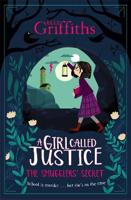 A Girl Called Justice: The Smugglers' Secret: Book 2 by Elly Griffiths