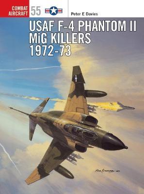 USAF F-4 Phantom II MiG Killers, 1972-73 by Peter E. Davies