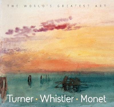 Turner, Whistler, Monet by Michael Robinson