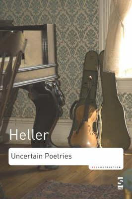 Uncertain Poetries by Michael Heller
