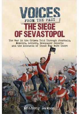 The Siege of Sevastopol 1854 - 1855 by Anthony Dawson