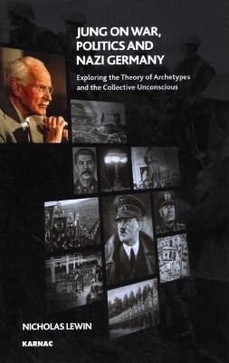 Jung on War, Politics and Nazi Germany by Nicholas Lewin