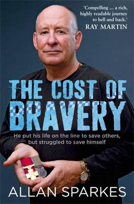 Cost Of Bravery by Allan Sparkes
