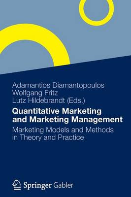 Quantitative Marketing and Marketing Management: Marketing Models and Methods in Theory and Practice by Adamantios Diamantopoulos
