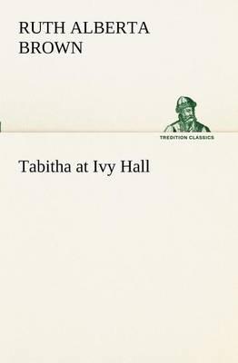 Tabitha at Ivy Hall by Ruth Alberta Brown