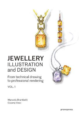 Jewellery Illustration and Design: Techniques for Achieving Professional Results by Manuela Brambatti
