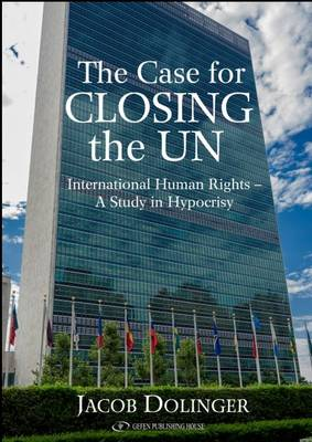 Case for Closing the U.N. by Jacob Dollinger