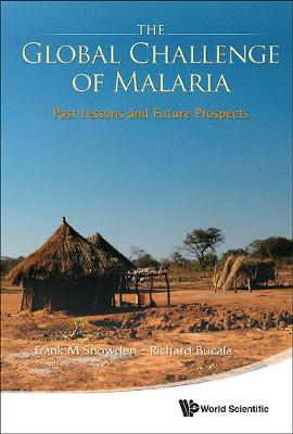 Global Challenge Of Malaria, The: Past Lessons And Future Prospects by Frank M. Snowden