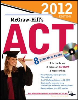 McGraw-Hill's ACT with CD-ROM, 2012 Edition by Steven Dulan