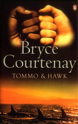 Tommo And Hawk by Bryce Courtenay