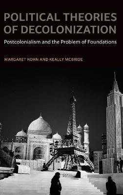 Political Theories of Decolonization by Margaret Kohn