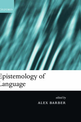 Epistemology of Language by Alex Barber