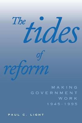 The Tides of Reform by Paul C. Light