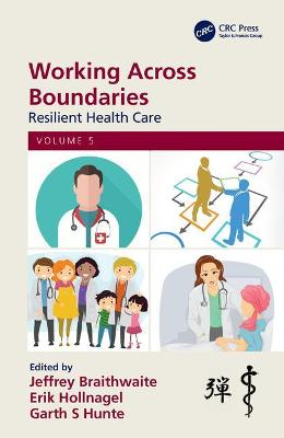 Working Across Boundaries: Resilient Health Care, Volume 5 book