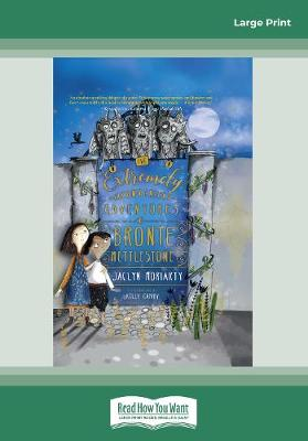 The The Extremely Inconvenient Adventures of Bronte Mettlestone by Jaclyn Moriarty
