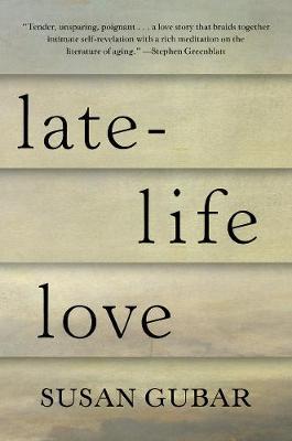 Late-Life Love: A Memoir by Professor Susan Gubar