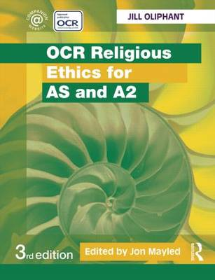 OCR Religious Ethics for AS and A2 by Jill Oliphant
