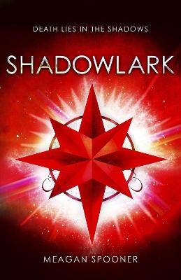 Shadowlark by Meagan Spooner