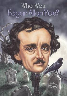 Who Was Edgar Allan Poe? by Jim Gigliotti