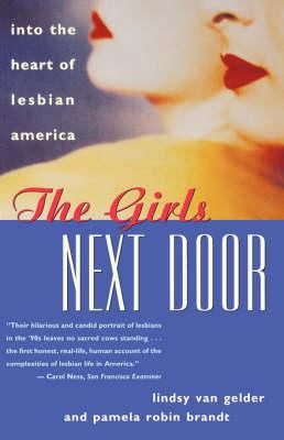 The Girls Next Door: into the Heart of Lesbian America by Lindsy van Gelde
