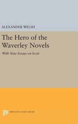 Hero of the Waverley Novels by Alexander Welsh