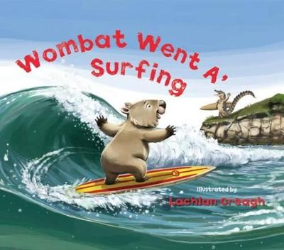 Wombat Went A' Surfing by Lachlan Creagh