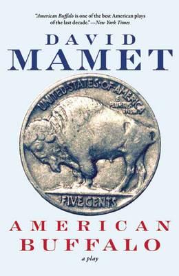 American Buffalo: A Play by David Mamet