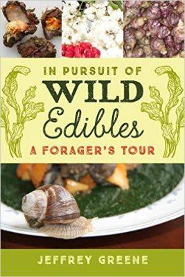 In Pursuit of Wild Edibles by Jeffrey Greene