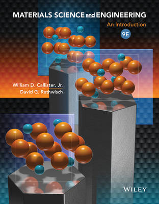 Materials Science and Engineering an Introduction 9E Binder Ready Version by William D. Callister