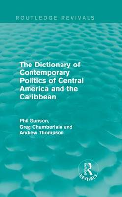 The Dictionary of Contemporary Politics of Central America and the Caribbean book