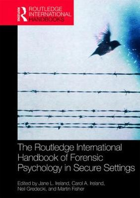 Routledge International Handbook of Forensic Psychology in Secure Settings book