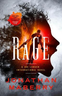 Rage: A Joe Ledger and Rogue Team International Novel by Jonathan Maberry