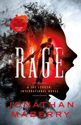 Rage: A Joe Ledger and Rogue Team International Novel by Jonathan Maberry