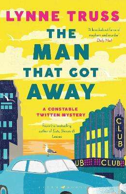 The Man That Got Away: A Constable Twitten Mystery 2 book