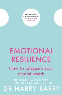 Emotional Resilience by Dr Harry Barry