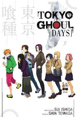 Tokyo Ghoul : Days by Sui Ishida